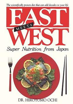 East Meets West: Super Nutrition from Japan 0923891005 Book Cover