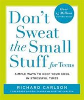 Don't Sweat The Small Stuff For Teens 0786887656 Book Cover