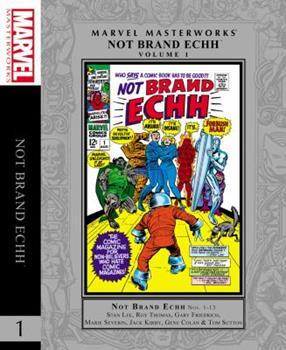 Marvel Masterworks: Not Brand Echh, Volume 1 - Book #219 of the Marvel Masterworks