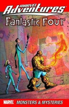 Marvel Adventures Fantastic Four Vol. 6: Monsters & Mysteries - Book  of the Marvel Adventures