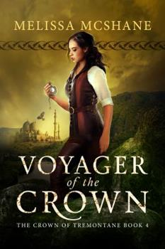Voyager of the Crown - Book #4 of the Crown of Tremontane