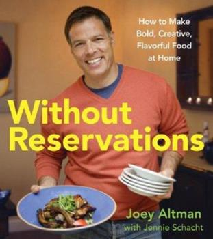 Without Reservations: How to Make Bold, Creative, Flavorful Food at Home 0470130458 Book Cover