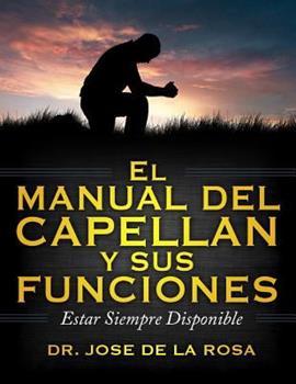 Paperback El Manual de Capellanes Y Sus Funciones: Estar Siempre Disponible [Spanish] [Large Print] Book