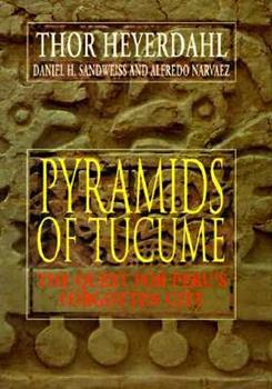 Pyramids of Tucume: The Quest for Peru's Forgotten City 0500050767 Book Cover