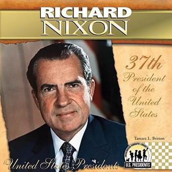 Richard Nixon - Book #37 of the United States Presidents