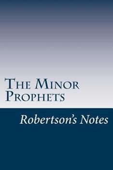The Minor Prophets - Book  of the Robertson's Notes