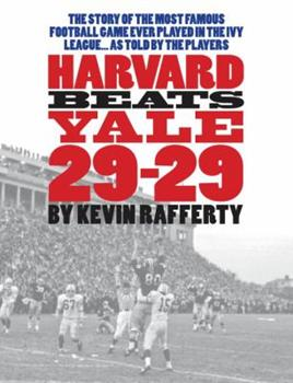 Hardcover Harvard Beats Yale 29-29: The Story of the Most Famous Football Game Ever Played in the Ivy League... as Told by the Players. Book
