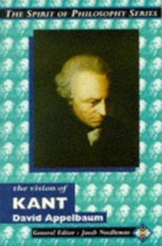 The Vision of Kant (The Spirit of Philosophy) 1852306246 Book Cover
