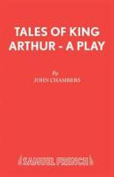 Tales of King Arthur (Acting Edition) 0573051100 Book Cover