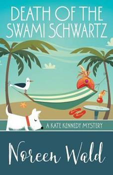 Death of the Swami Schwartz - Book #2 of the Kate Kennedy