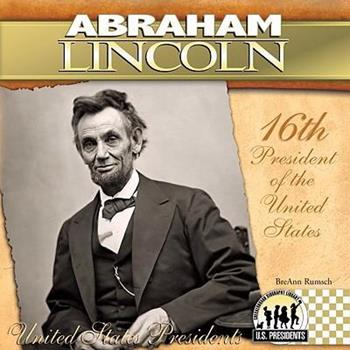 Abraham Lincoln (The United States Presidents) - Book #16 of the United States Presidents