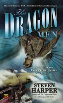 The Dragon Men - Book #3 of the Clockwork Empire