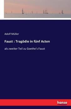 Paperback Faust: Trag?die in f?nf Acten: als zweiter Teil zu Goethe's Faust [German] Book