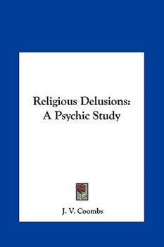 Hardcover Religious Delusions : A Psychic Study Book