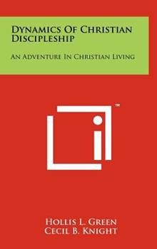 Hardcover Dynamics of Christian Discipleship : An Adventure in Christian Living Book