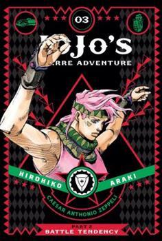 JoJo's Bizarre Adventure: Part 2—Battle Tendency, Vol. 3 - Book #3 of the Battle Tendency Deluxe