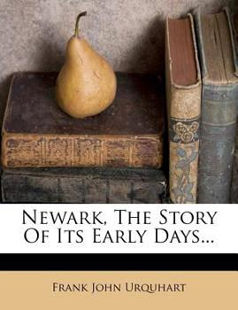 Paperback Newark, the Story of Its Early Days... Book