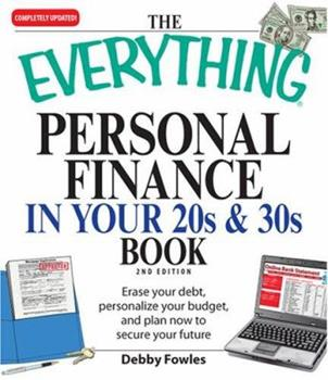 The Everything Personal Finance in Your 20s & 30s Book: Erase Your Debt, Personalize Your Budget and Plan Now to Secure Your Future (Everything Series) 1598696343 Book Cover