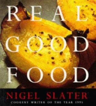 Real Good Food 1857023706 Book Cover