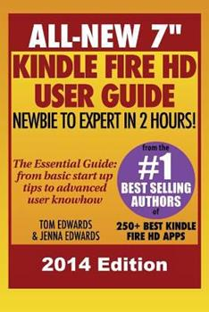 """All New 7"""" Kindle Fire HD User Guide - Newbie to Expert in 2 Hours! 1492772399 Book Cover"""