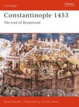 The Fall of Constantinople: The Ottoman conquest of Byzantium (General Military) - Book #78 of the Osprey Campaign