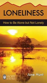 Loneliness: How to Be Alone But Not Lonely - Book  of the Hope for the Heart