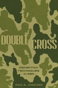 Double Cross: Deception Techniques in War 0763660426 Book Cover