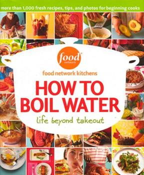 Hardcover How to Boil Water: Life Beyond Takeout Book