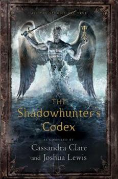 The Shadowhunter's Codex 1406365467 Book Cover