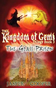 The Glass Prison - Book #3 of the Kingdom of Gems