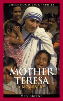 Mother Teresa: A Biography - Book  of the Greenwood Biographies