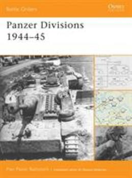 Panzer Divisions 1944-45 (Battle Orders) - Book #38 of the Osprey Battle Orders