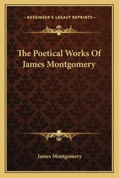 Paperback The Poetical Works of James Montgomery Book