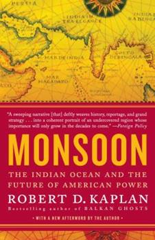 Monsoon: The Indian Ocean and the Future of American Power 0812979206 Book Cover