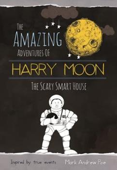 The Scary Smart House - Book  of the Amazing Adventures of Harry Moon