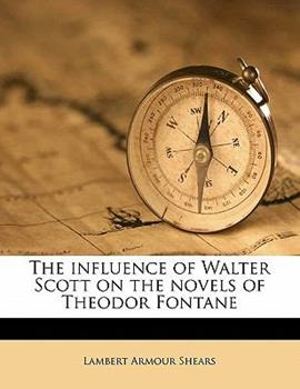Paperback The Influence of Walter Scott on the Novels of Theodor Fontane Book