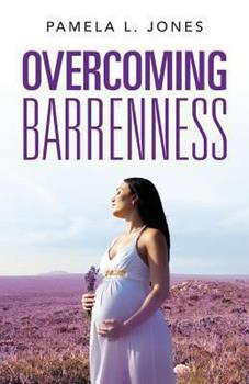Overcoming Barrenness 1628541490 Book Cover