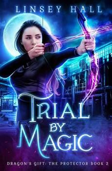 Trial by Magic - Book #2 of the Dragon's Gift: The Protector