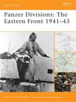 Panzer Divisions: The Eastern Front 1941-43 (Battle Orders) - Book #35 of the Osprey Battle Orders