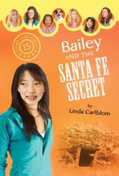 Bailey and the Santa Fe Secret - Book #15 of the Camp Club Girls