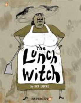 The Lunch Witch - Book #1 of the Lunch Witch