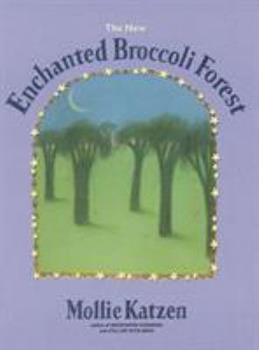 Paperback The New Enchanted Broccoli Forest: [A Cookbook] Book