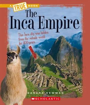 The Inca Empire - Book  of the A True Book