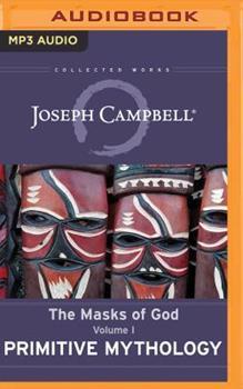 Primitive Mythology: The Masks of God, Volume I 0140043047 Book Cover