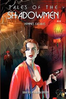 Tales of the Shadowmen 7: Femmes Fatales 1935558447 Book Cover