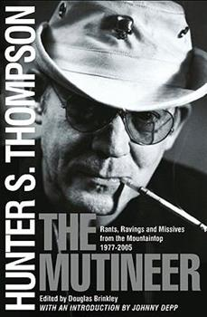The Mutineer: Rants, Ravings, and Missives from the Mountaintop 1977-2005