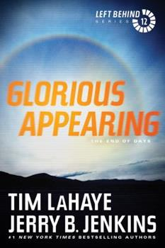 Glorious Appearing: The End of Days - Book #12 of the Left Behind