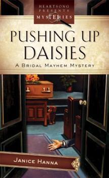 Pushing Up Daisies - Book #3 of the Bridal Mayhem Mystery