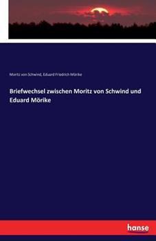 Paperback Briefwechsel zwischen Moritz von Schwind und Eduard M?rike [German] Book