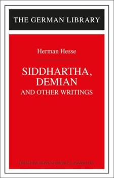 Siddhartha, Demian, and Other Writings 0826407153 Book Cover